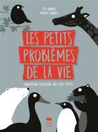 Couverture du livre « Les petits problèmes de la vie ; l'adaptation expliquée aux tout-petits » de Michel Larrieu et Lea Larrieu aux éditions Delachaux & Niestle