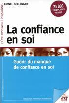 Couverture du livre « La confiance en soi ; avoir confiance pour donner confiance » de Lionel Bellenger aux éditions Esf