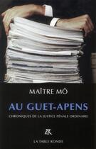 Couverture du livre « Au guet-apens ; chroniques de la justice pénale ordinaire » de Maitre Mo aux éditions Table Ronde