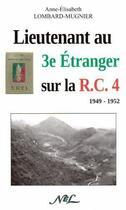 Couverture du livre « Lieutenant au 3e Etranger sur la R.C.4 ; 1949-1952 » de Anne-Elisabeth Lombard-Mugnier aux éditions Nel