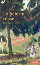 Couverture du livre « Le pèlerin russe ; trois récits inédits » de Anonyme aux éditions Points