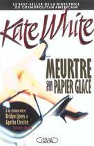 Couverture du livre « Meurtre Sur Papier Glace » de Kate White aux éditions Michel Lafon