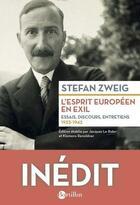 Couverture du livre « L'esprit européen en exil 1933-1942 » de Stefan Zweig aux éditions Bartillat