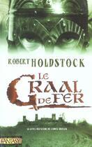 Couverture du livre « Celtika T.2 ; Le Graal De Fer » de Robert Holdstock aux éditions Pre Aux Clercs