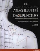 Couverture du livre « Atlas illustré d'acupuncture ; représentation des points d'acupuncture » de Kolster et Yu-Lin Lian et Chun-Yan Chen et Hammes aux éditions Ullmann
