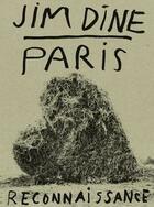Couverture du livre « Paris reconnaissance » de Jim Dine aux éditions Steidl