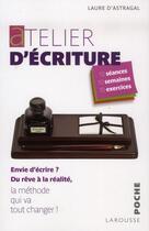 Couverture du livre « Atelier d'écriture » de Laure D' Astragal aux éditions Larousse