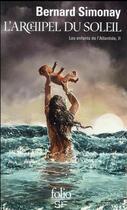 Couverture du livre « Les enfants de l'Atlantide t.4 ; l'archipel du soleil » de Bernard Simonay aux éditions Gallimard