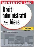 Couverture du livre « Droit administratif des biens ; édition 2011/2012 » de Odile De David Beauregard-Berthier aux éditions Gualino Editeur