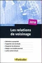 Couverture du livre « Les relations de voisinage (6e édition) » de Collectif Le Particulier aux éditions Le Particulier