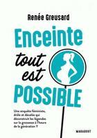 Couverture du livre « Enceinte tout est possible » de Greusard Renee aux éditions Marabout