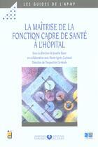 Couverture du livre « La Maitrise De La Fonction Cadre De Sante A L Hopital » de Guerau/Raz aux éditions Doin