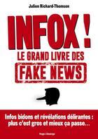 Couverture du livre « Infox ! le grand livre des fake news » de Julien Richard-Thomson aux éditions Desinge Hugo Cie