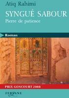 Couverture du livre « Syngué Sabour, pierre de patience » de Atiq Rahimi aux éditions Feryane
