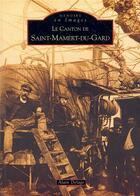 Couverture du livre « Le canton de Saint-Mamert-du-Gard » de Alain Delage aux éditions Editions Sutton