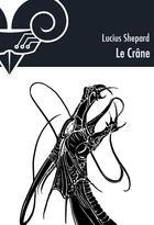 Couverture du livre « Le crâne » de Lucius Shepard aux éditions Le Belial