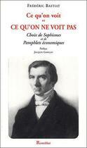Couverture du livre « Ce qu'on voit et ce qu'on ne voit pas » de Frederic Bastiat aux éditions Romillat