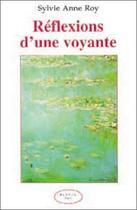 Couverture du livre « Reflexions d'une voyante » de Roy Sylvie Anne aux éditions Altess