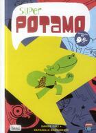 Couverture du livre « Super Potamo » de Davide Cali et Raphaelle Barbanegre aux éditions Bang