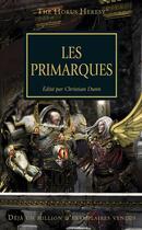 Couverture du livre « Warhammer 40.000 ; the Horus heresy ; les primarques » de Christian Dunn aux éditions Black Library