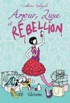 Couverture du livre « Amour, luxe et rébellion » de Catherine Kalengula aux éditions Hachette Romans