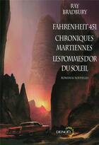 Couverture du livre « Fahrenheit 451 ; chroniques martiennes ; les pommes d'or du soleil » de Ray Bradbury aux éditions Denoel