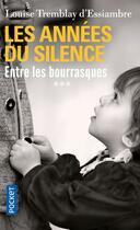 Couverture du livre « Les années du silence T.3 » de Louise Tremblay D'Essiambre aux éditions Pocket