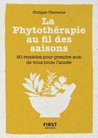 Couverture du livre « Petit livre de la phytothérapie au fil des saisons » de Philippe Chavanne aux éditions First