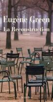 Couverture du livre « La reconstruction » de Eugene Green aux éditions Actes Sud