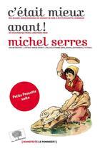 Couverture du livre « C'était mieux avant ! » de Michel Serres aux éditions Le Pommier