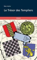 Couverture du livre « Le trésor des templiers » de Max Hailier aux éditions Publibook