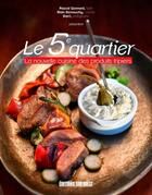 Couverture du livre « Le 5e quartier ; la nouvelle cuisine des produits tripiers » de Alain Demouchy et Pascal Gonnord aux éditions Sud Ouest Editions