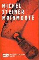 Couverture du livre « Main Morte » de Michel Steiner aux éditions Baleine