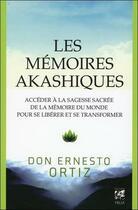 Couverture du livre « Les mémoires akashiques ; sagesse sacrée et transformation de soi » de Ortiz Ernesto aux éditions Vega