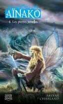 Couverture du livre « Aïnako t.4 ; les pierres jumelles » de Ariane Charland aux éditions Michel Quintin