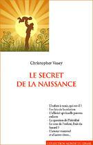 Couverture du livre « Le secret de la naissance » de Christopher Vasey aux éditions Editions Du Graal