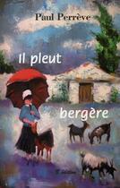 Couverture du livre « Il pleut bergère » de Paul Perreve aux éditions Bucdom