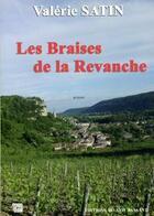 Couverture du livre « Les braises de la revanche » de Valerie Satin aux éditions Editions Du Mot Passant
