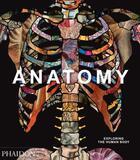 Couverture du livre « Anatomy ; exploring the human body » de Collectif aux éditions Phaidon Press
