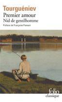 Couverture du livre « Premier amour ; nid de gentilhomme » de Ivan Tourgueniev aux éditions Gallimard