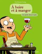 Couverture du livre « À boire et à manger t.2 ; les pieds dans le plat » de Guillaume Long aux éditions Gallimard Bd