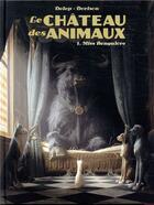 Couverture du livre « Le château des animaux T.1 ; Miss Bengalore » de Xavier Dorison et Felix Delep aux éditions Casterman