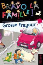 Couverture du livre « Grosse frayeur » de Christine Sagnier et Caroline Hesnard aux éditions Fleurus