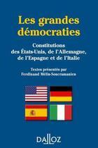 Couverture du livre « Les grandes démocraties ; constitutions des Etats-Unis., de l'Allemagne., de l'Espagne et de l'Italie » de Ferdinand Melin-Soucramanien aux éditions Dalloz