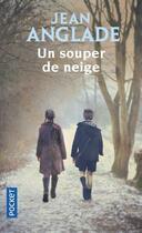 Couverture du livre « Un souper de neige » de Jean Anglade aux éditions Pocket