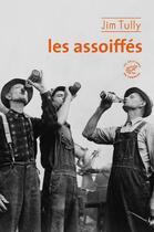 Couverture du livre « Les assoiffés » de Jim Tully aux éditions Editions Du Sonneur