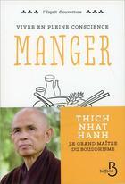 Couverture du livre « Vivre en pleine conscience ; manger » de Thich Nhat Hanh aux éditions Belfond