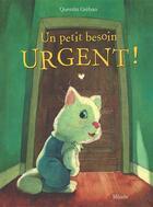 Couverture du livre « Un petit besoin urgent ! » de Quentin Greban aux éditions Mijade