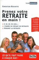 Couverture du livre « Prenez votre retraite en main ! » de Christian Rochette aux éditions Maxima Laurent Du Mesnil