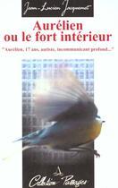 Couverture du livre « Aurélien ou le fort intérieur » de Jean-Lucien Jacquemet aux éditions Le Souffle D'or